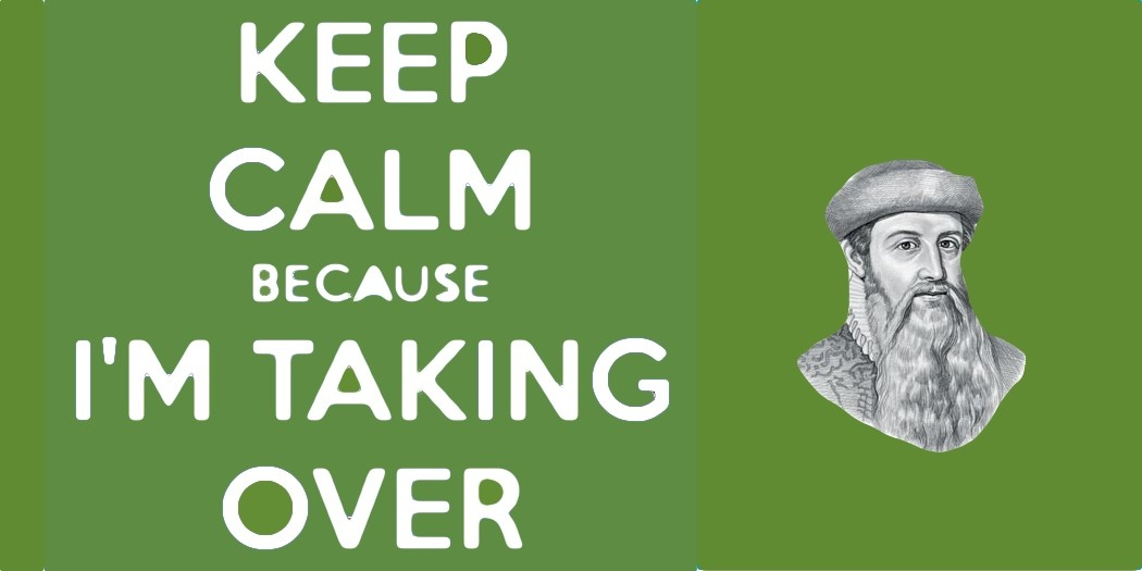 keep-calm-because Gutenberg takingover